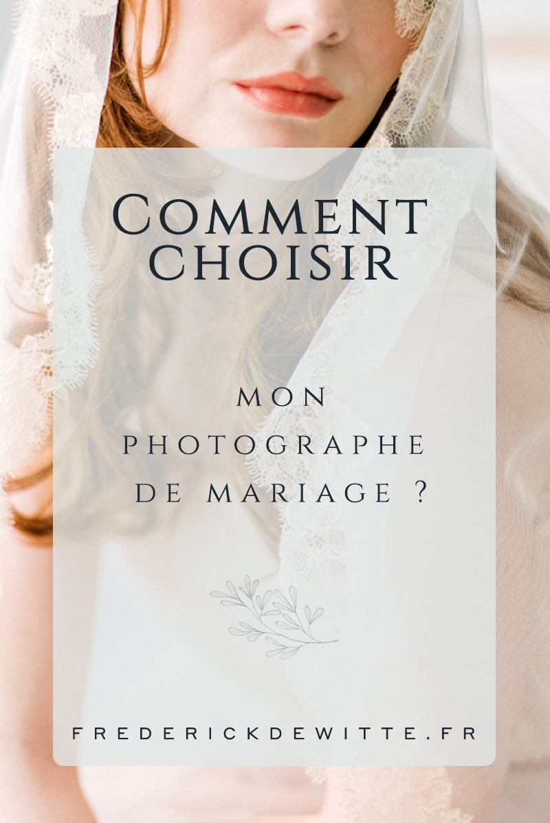 vignette comment choisir son photographe de mariage - Article Frederick Dewitte